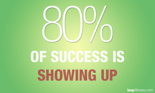 80-Percent-of-Success-is-Showing-Up-Fitness-Quotes